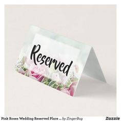 Shop Pink Roses Wedding Reserved Place Card created by ZingerBug. Wedding Reception Decorations, Wedding Table, Wedding Place Cards, Rose Wedding, Folded Cards, Special Guest, Wedding Suits, Gifts For Dad, Pink Roses