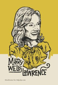Ad Legend: Mary Wells Lawrence - Adpulp Mark The Evangelist, Ad Maker, Lions Live, Silverstein, International Festival, I Love Ny, Successful Women, Wells, The Magicians