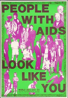 """People With AIDS Look Like You.""  -  World AIDS Day '89. - Youth Reference Team Youth Reference Team. Australia. 1989."