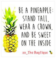 Be A Pineapple Stand Tall Wear Crown And Sweet On The Inside Positive Mondays Powerful Positivity