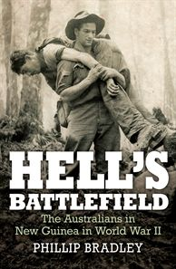'Hell's Battlefield: The Australians in New Guinea in World War II' by Phillip Bradley #September2012 #NonFiction #Military