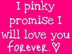 "I'll Never be too old for my ""pinky promises"" :)"