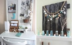 ...ocean decor, love the wood thing. Would be cute for holidays with Christmas decorations