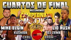 LIO VS ELGUIN, KUSHIDA VS ZEMA, SABU VS BRAM RESUMENES CUARTOS DE FINAL ...