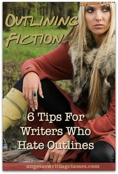 Outlining Fiction: 6 Tips For Writers Who Hate Outlines