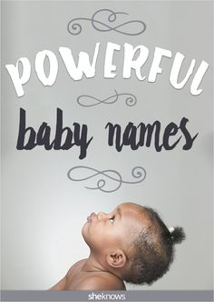 Powerful baby names for kids with bright futures.