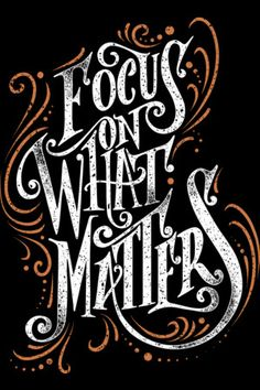 Focus on what matters Modern Typography, Vintage Typography, Typography Quotes, Typography Inspiration, Typography Letters, Typography Poster, Graphic Design Typography, Lettering Design, Hand Lettering Art