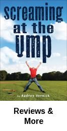 Screaming at the ump / Audrey Vernick. Twelve-year-old Casey lives with his father and grandfather at their family-run umpire school, and as he deals with middle school and his mother's unwelcome return, he stumbles on a sensational story that has him questioning his dream of becoming a journalist.
