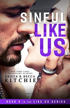 Release Blitz: Sinful Like Us by Krista & Becca Ritchie Addicted To You, Romance Novels, Free Reading, Ebook Pdf, Becca, Reading Online, Free Books, Ebooks, Author