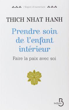 Amazon.fr - Prendre soin de l'enfant intérieur - Thich Nhat Hanh - Livres