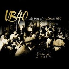 UB40.  More childhood enjoyment.  Also perfect boat music.