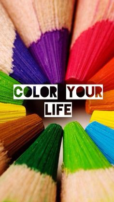 My edit- Color Your Life