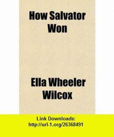 8 best books electronic images on pinterest before i die behavior how salvator won 9781151441539 ella wheeler wilcox isbn 10 1151441538 fandeluxe Image collections