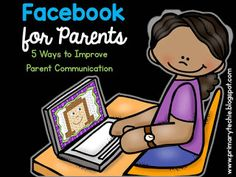 The Primary Techie: Facebook for Parents - 5 Ways to Improve Parent Communication