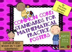 Common Core  Standards for Mathematical Practice Posters SMPs are a portion of the common core standards. The math standards describe a variety of skills that teachers should seek to develop in all of their students. $ Intermediate version also available Browse my store http://www.teacherspayteachers.com/Store/The-Extra-Energetic-Educator