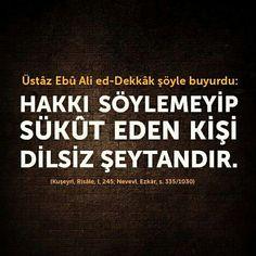 Hakkı söyle!☝  #yalan #gerçek #hak #söyle #şeytan #söz #hadis #islam #hayırlıcumalar #türkiye #istanbul #rize #ilmisuffa