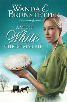 "From Barbour Publishing, a book by Wanda Brunstetter: ""Amish White Christmas Pie"". I LOVE THIS BOOK!!!"