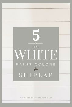 White Paint Colors: 5 Favorites for Shiplap these are the 5 best white paint colors to paint shiplap! Get a modern farmhouse feel and create texture and character in your home just like Fixer Upper Best White Paint, White Paint Colors, Paint Colors For Home, White Paints, Wall Colors, Best Interior Paint, Interior Paint Colors, Home Interior, Interior Painting