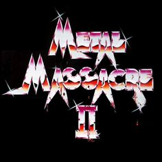 """Various Artists, Metal Massacre II***: Unlike the first album in the """"Metal Massacre"""" series, this one doesn't have any tracks from bands that went on to great fame and fortune. There is no Metallica on this one. Hell, there isn't even a Black N Blue, a Bitch, or a Cirith Ungol. Just a bunch of underground bands playing their hearts out before falling deeper into obscurity and self-delusion. 9/10/16"""