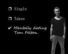 mentally dating tom felton