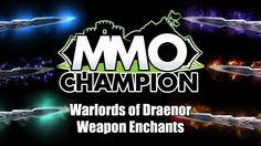 awesome Warlords of Draenor - Weapon Enchant Effects