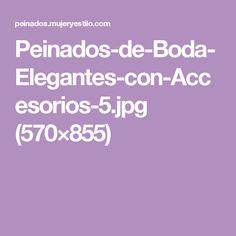 Peinados-de-Boda-Elegantes-con-Accesorios-5.jpg (570×855)
