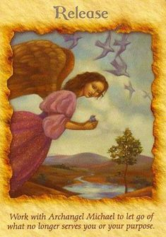 Release: Work with Archangel Michael to let go of what no longer serves you or your purpose.