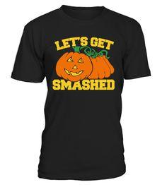 # Let's get smashed funny halloween .  let's get smashed t shirt,halloween t shirts,trailer park boys shirts,cute halloween shirts,beer halloween costumes,karate kid halloween costume,funny beer t shirts,cobra kai dojo