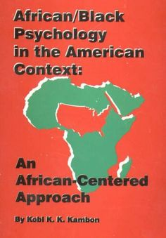 African/Black psychology in the American context: An African-centered approach by Kobi K. K Kambon, http://www.amazon.com/dp/0963396315/ref=cm_sw_r_pi_dp_b2O9sb0XMVJ0Z