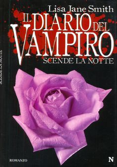 """""""Il Diario Del Vampiro - Scende La Notte"""" by Lisa J. Smith (The Return: Nightfall, Chapters 21-39)"""