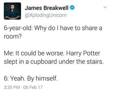 How would a 6 year old even know that harry potter lived in the cupoard alone