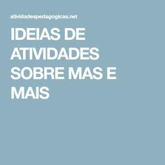 IDEIAS DE ATIVIDADES SOBRE MAS E MAIS