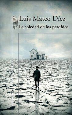 LA SOLEDAD DE LOS PERDIDOS, DE LUIS MATEO DÍEZ