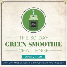 The 30-Day Green Smoothie Challenge, are you in?