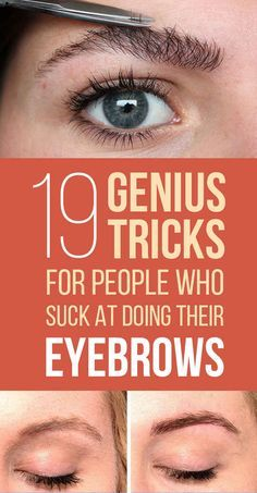 17 Genius Tips For People Who Suck At Doing Their Eyebrows. #Eyebrows #Tips