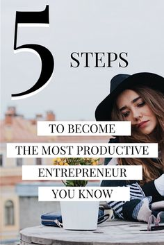 for creative entrepreneurs . 5 STEPS to become the most productive entrepreneur you know (even if you're the queen of procrastination) Business School, Business Tips, Business Women, Online Business, Business Quotes, Creative Business, Growing Your Business, Starting A Business, School Application
