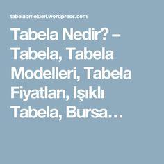 Tabela Nedir? – Tabela, Tabela Modelleri, Tabela Fiyatları, Işıklı Tabela, Bursa… Boarding Pass