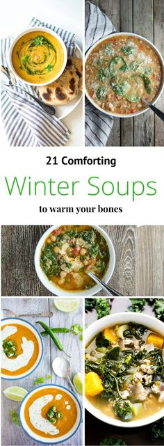 21 Winter Soups to Warm Your Bones this cold weather season.