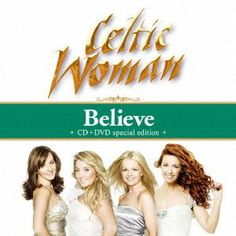 Celtic Woman – Believe + Songs From The Heart « Holiday Adds