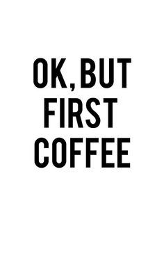 without coffee goes nothing -.-
