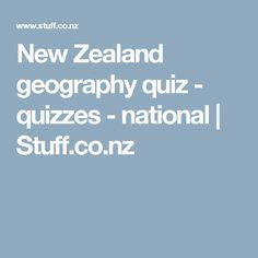 New Zealand geography quiz - quizzes - national | Stuff.co.nz