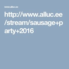 http://www.alluc.ee/stream/sausage+party+2016
