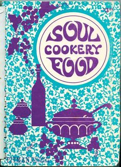 "With 1968's ""Soul Food Cookery,"" Inez Yeargan Kaiser touts the scientific credentials of soul food.  From CookbooksOut of the Shadow of Aunt Jemima: The Real Black Chefs Who Taught Americans to Cook. Cookbooks"