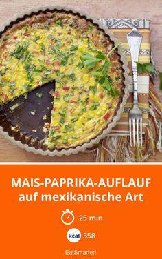Mais-Paprika-Auflauf - auf mexikanische Art - smarter - Kalorien: 358 Kcal - Zeit: 25 Min. | eatsmarter.de