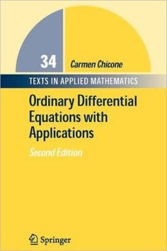 Ordinary differential equations with applications / Carmen Chicone. 2ª ed. (2006). Máis información: http://link.springer.com/book/10.1007/0-387-35794-7/page/1