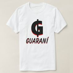 Shop ₲ Paraguayan guaraní white T-Shirt created by ZierNorShirt. Personalize it with photos & text or purchase as is! Types Of T Shirts, Color Negra, Funny Tshirts, You Got This, Fitness Models, Casual, Sleeves, Currency Symbol, Mens Tops