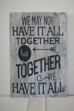 "Wood Quote Sign Pallet Art ""We may not have it all together but together we have it all"" Sign by CraftCrazedMom on Etsy (Woodworking Signs) Pallet Crafts, Pallet Art, Wood Crafts, Pallet Ideas, Rustic Crafts, Pallet Painting, Diy Pallet, Diy Crafts, Into The Woods Quotes"