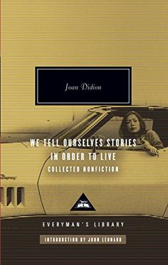 We Tell Ourselves Stories in Order to Live: Collected Non... http://www.amazon.com/dp/0307264874/ref=cm_sw_r_pi_dp_x-3mxb1MD69XQ