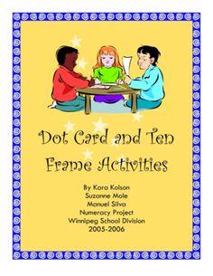 Dot Card & Ten Frame Activities (free; from Winnipeg School Division via Kindergarten Kindergarten)