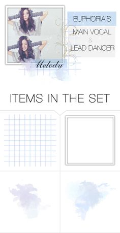 """Euphoria's Main Vocal & Lead Dancer : ☆Melody☆"" by meemeect18 ❤ liked on Polyvore featuring art and MelodyEuphoriaHE"